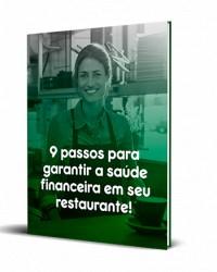 9 Passos para garantir a Saúde Financeira em Restaurantes!